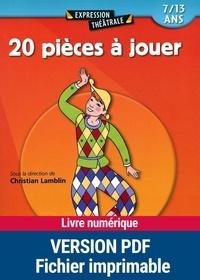 Christian Lamblin - 20 pièces à jouer 7/13 ans.