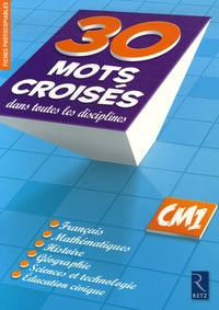 Christian Lamblin - 30 Mots croisés dans toutes les disciplines CM1.