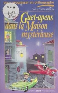Christian Lamblin et Catherine Beaumont - Guet-apens dans la maison mystérieuse.