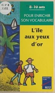 Christian Lamblin et Jean-Luc Caron - L'île aux yeux d'or.