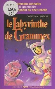 Christian Lamblin - Le labyrinthe de Grammex.