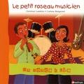 Christian Lamblin - Le petit roseau musicien.