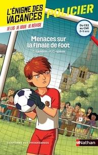 Christian Lamblin et Pascale Chavanette-Iglésia - Menaces sur la finale de foot - Du CE2 au CM1.
