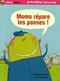 Christian Lamblin et Vincent Bergier - Momo répare les pannes !.