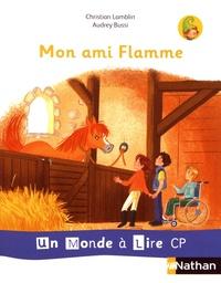 Christian Lamblin et Audrey Bussi - Mon ami Flamme.