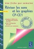 Christian Lamblin - Réviser les sons et les graphies CP-CE1 - Repérer et différencier les différentes graphies d'un son, fixer l'orthographe des mots, enrichir son vocabulaire.