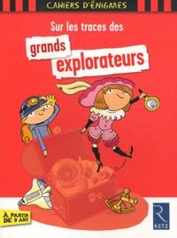 Christian Lamblin - Sur les traces des gds explorateurs.