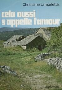 Christian Lamorlette - Cela aussi s'appelle l'amour.