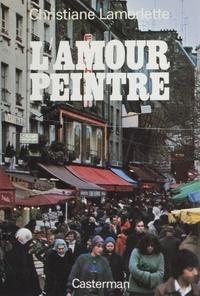 Christian Lamorlette - L'Amour peintre.