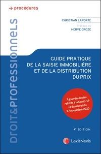 Christian Laporte - Guide pratique de la saisie immobilière et de la distribution du prix.