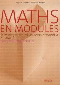 Maths en modules- Tome 2, Eléments de mathématiques appliquées - Christian Larcher |