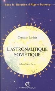 Christian Lardier et Hubert Curien - L'astronautique soviétique.
