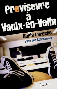 Christian Laroche et Luc Rosenzweig - Proviseure à Vaulx-en-Velin.