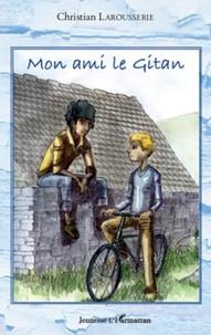 Christian Larousserie - Mon ami le Gitan.