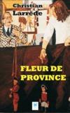 Christian Larréde - Fleur de Province.