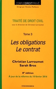 Christian Larroumet et Sarah Bros - Traité de droit civil - Tome 3, Les obligations, le contrat.