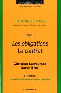 Christian Larroumet et Sarah Bros - Traité de droit civil - Tome 3, Les obligations - Le contrat.