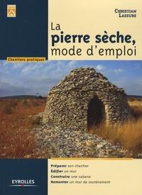 Christian Lassure - La pierre sèche, mode d'emploi.