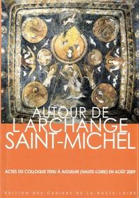 Autour de larchange Saint-Michel - Actes du colloque Aiguilhe - Le Puy-en-Velay, 16 et 17 octobre 2009.pdf