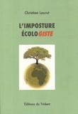 Christian Laurut - L'imposture écologiste.