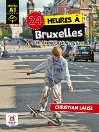 Christian Lause - 24 heures à Bruxelles - Une journée, une aventure.