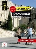 Christian Lause - 24 heures en Provence - Niveau A1.