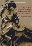 Christian Lauwers - Production et usages monétaires en Gaule du Nord - IIIe s. av. - IXe s. ap. J.-C..