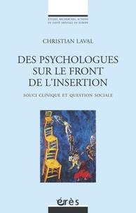 Christian Laval - Des psychologues sur le front de l'insertion - Souci clinique et questioin sociale.
