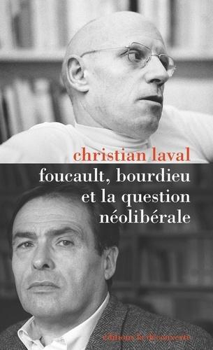 Foucault, Bourdieu et la question néolibérale