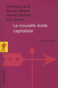Christian Laval et François Vergne - La nouvelle école capitaliste.