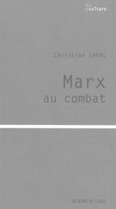 Christian Laval - Marx au combat.