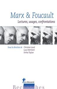 Christian Laval et Luca Paltrinieri - Marx et Foucault - Lectures, usages, confrontations.