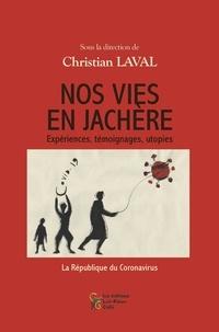 Christian Laval - Nos vies en jachère - Expériences, témoignages, utopies.