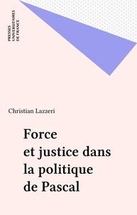Christian Lazzeri - Force et justice dans la politique de Pascal.