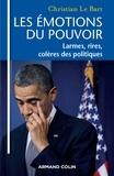 Christian Le Bart - Les émotions du pouvoir - Larmes, colères et rires des politiques.
