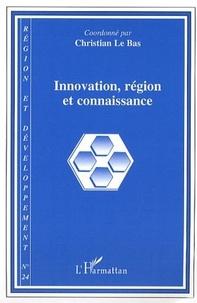 Christian Le Bas - Région et Développement N° 24/2006 : Innovation, région et connaissance.