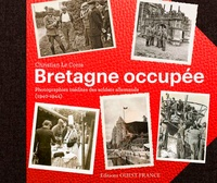 Christian Le Corre - Bretagne occupée - Photographies inédites des soldats allemands (1940-1944).