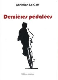 Christian Le Goff - Dernières pédalées - Des écrivains à vélo.