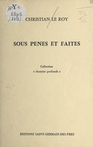 Christian Le Roy - Sous pènes et faites.