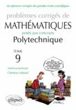 Christian Leboeuf - Problèmes corrigés de mathématiques posés aux concours de Polytechnique 2011-2013 - Tome 9.