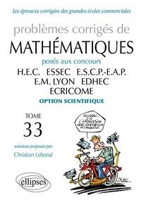 Christian Leboeuf - Problèmes corrigés de mathématiques posés aux concours HEC, ESSEC, ESCP-EAP, EM Lyon, EDHEC, ECRICOME option scientifique.