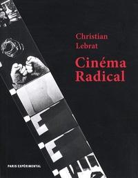 Christian Lebrat - Cinéma radical.