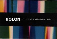 Christian Lebrat - Holon (1982-2017).