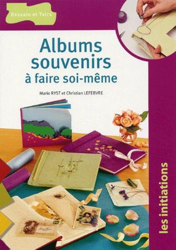 Christian Lefèbvre - Albums souvenirs à faire soi-même.