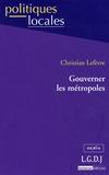 Christian Lefèvre - Gouverner les métropoles.
