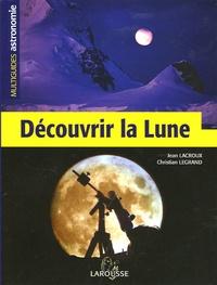 Christian Legrand et Jean Lacroux - Découvrir la Lune.