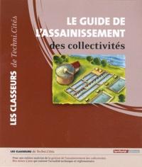 Christian Legrand - Le guide de l'assainissement des collectivités - 2 volumes.