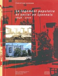 Christian Legrand - Le logement populaire et social en Lyonnais 1848-2000.