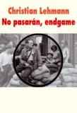 Christian Lehmann - No pasarán Tome 3 : Endgame.