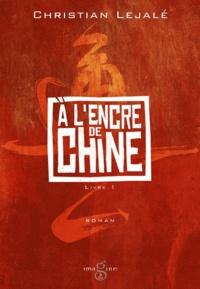 Christian Lejalé - A l'encre de Chine Tome 1 : .
